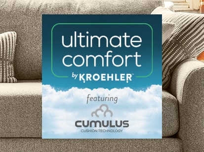 Experience Ultimate Comfort by Kroehler featuring Cumulus cushion technology.